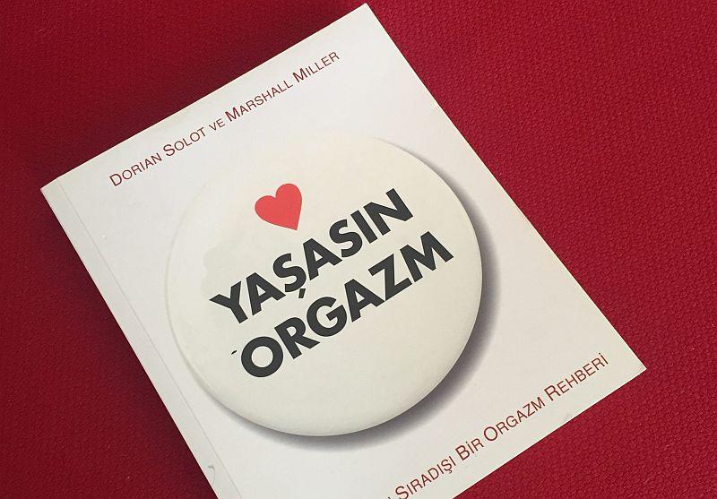 Yaşasın Orgazm: Sıradışı Bir Orgazm Rehberi